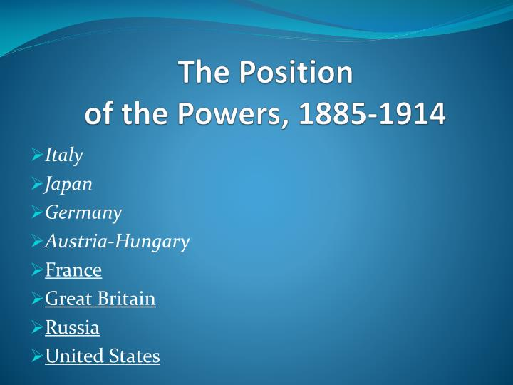 The position of the powers 1885 1914
