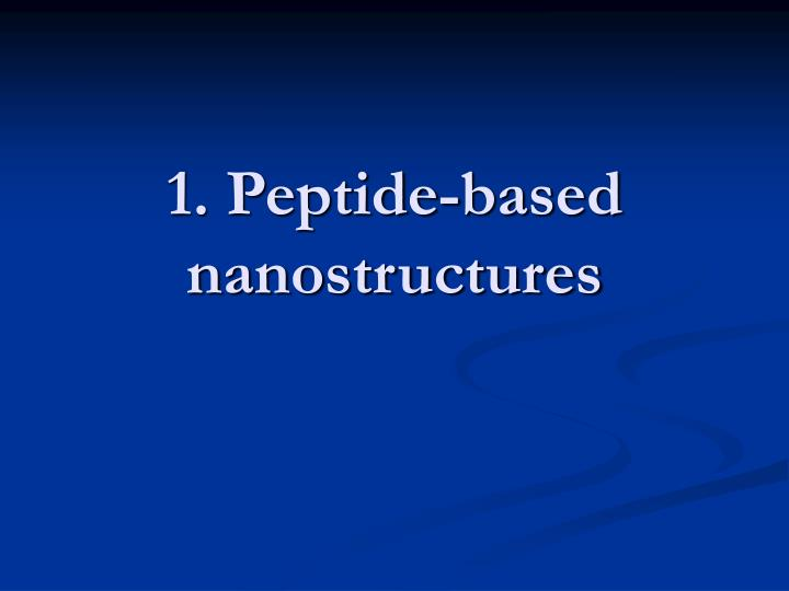 1 peptide based nanostructures