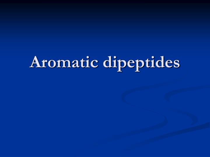Aromatic dipeptides