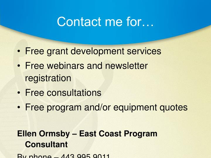 Contact me for…