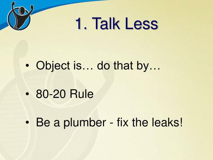 1. Talk Less
