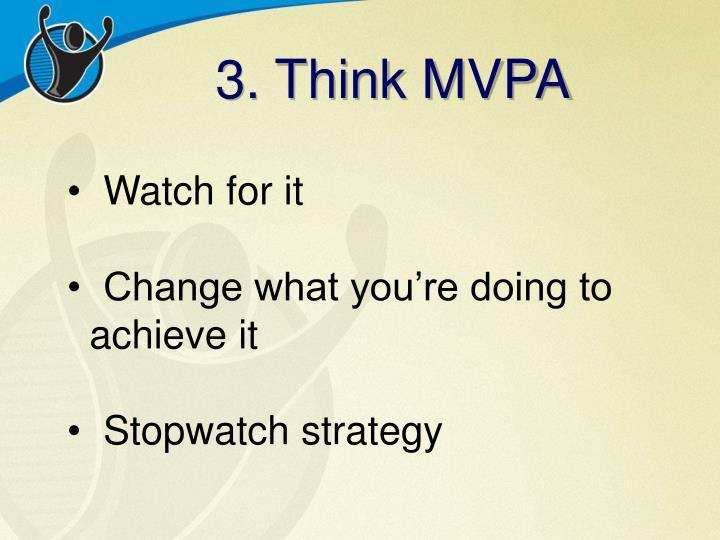 3. Think MVPA