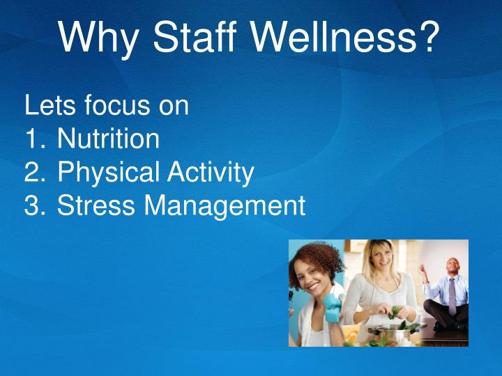 Why Staff Wellness?