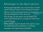 advantages to the sport person