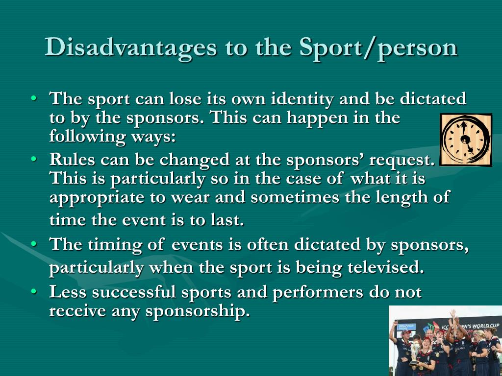 Disadvantages to the Sport/person