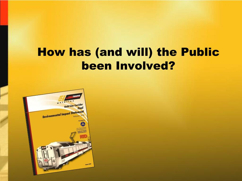 How has (and will) the Public been Involved?