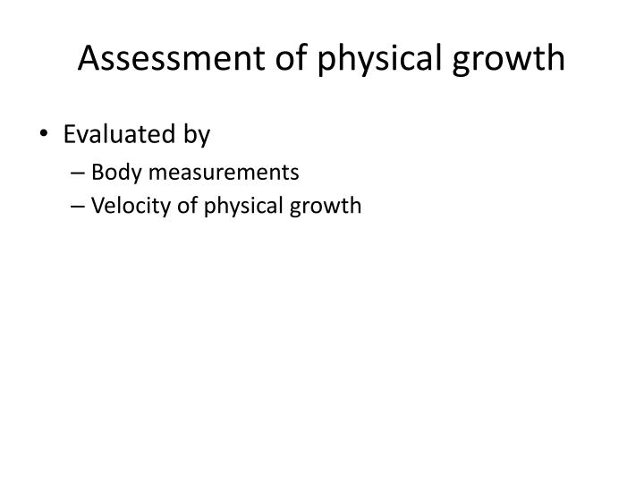 Assessment of physical growth