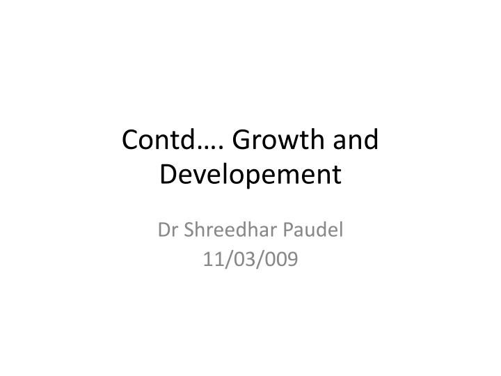 Contd growth and developement