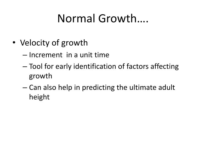 Normal Growth….