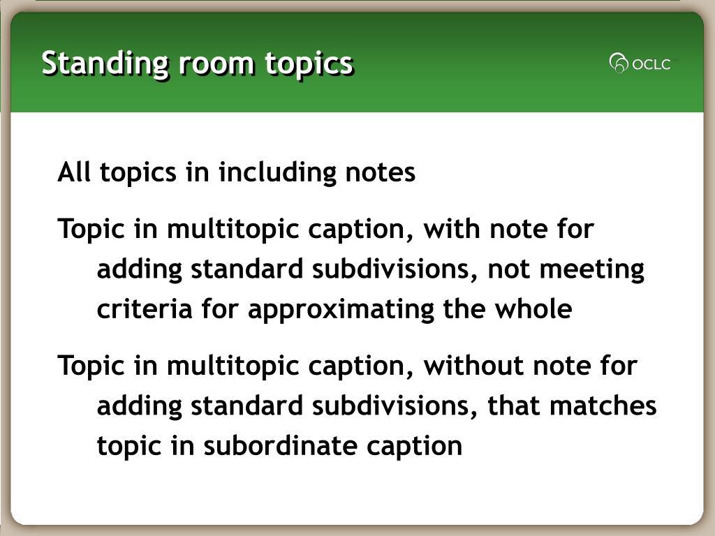Standing room topics