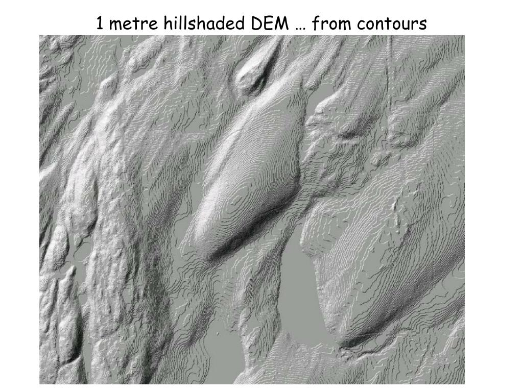 1 metre hillshaded DEM … from contours