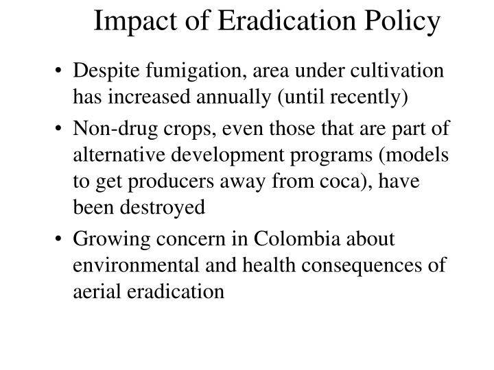 Impact of eradication policy