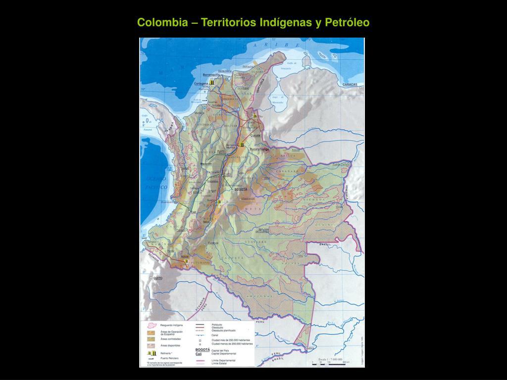Colombia – Territorios Indígenas y Petróleo