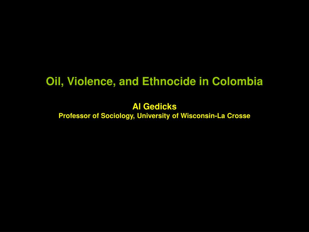 Oil, Violence, and Ethnocide in Colombia