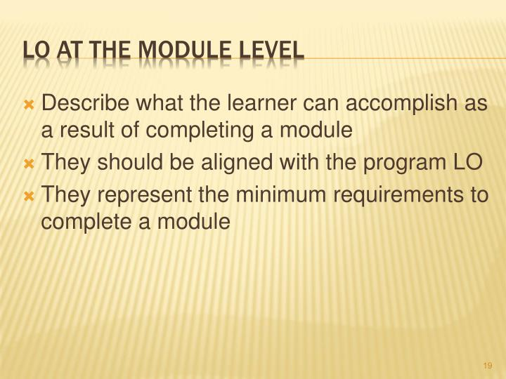 Describe what the learner can accomplish as a result of completing a module