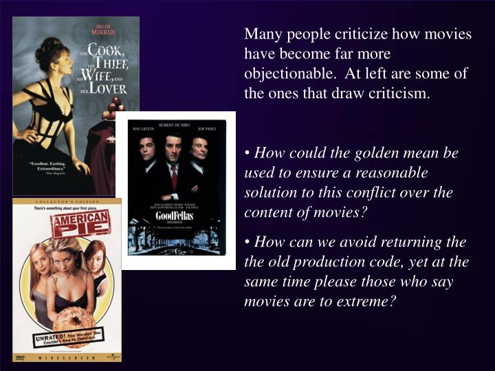 Many people criticize how movies have become far more objectionable.  At left are some of the ones that draw criticism.