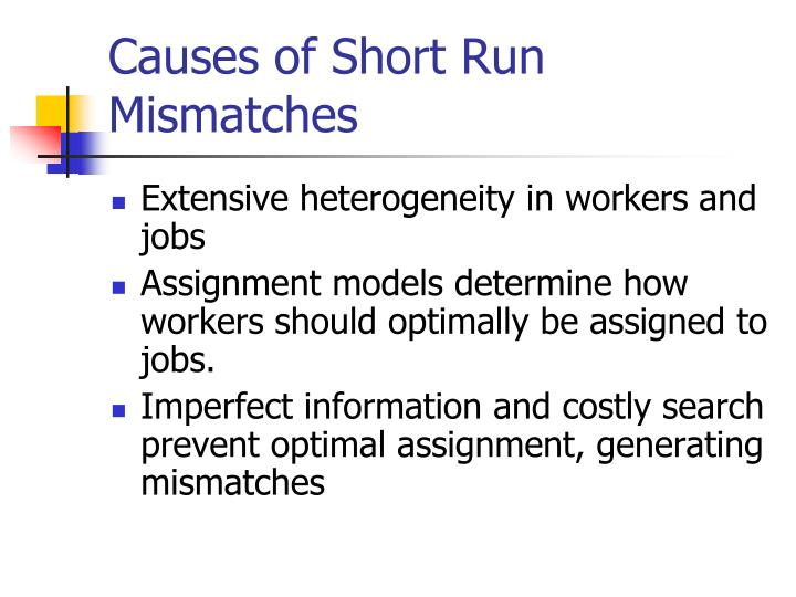 Causes of Short Run Mismatches