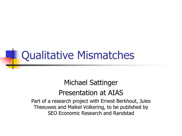 Qualitative mismatches
