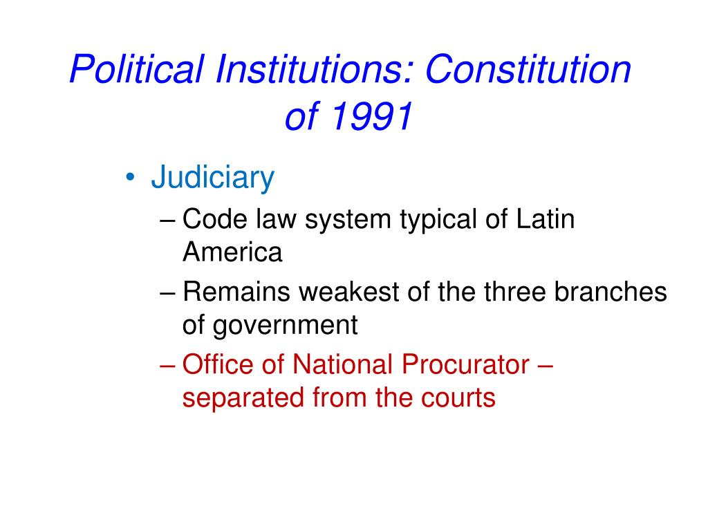Political Institutions: Constitution of 1991