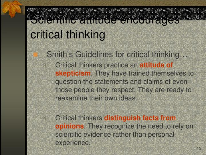 Scientific attitude encourages critical thinking