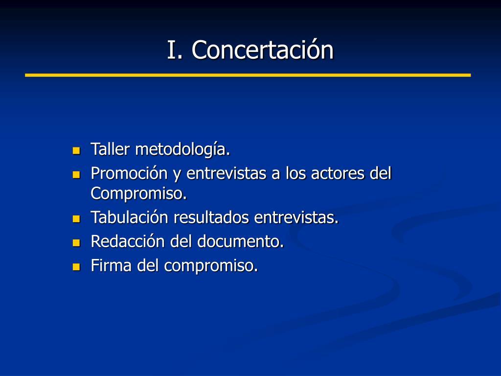 I. Concertación