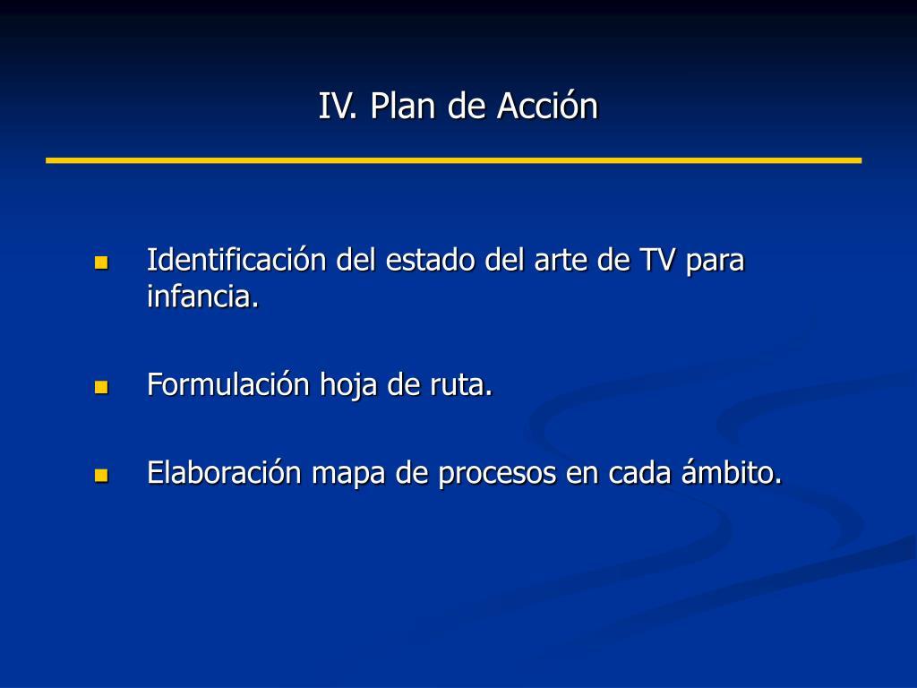 IV. Plan de Acción