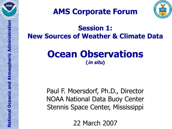 Ams corporate forum session 1 new sources of weather climate data ocean observations in situ