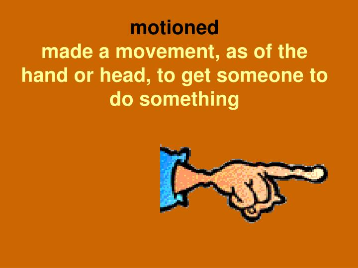 motioned