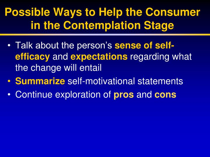 Possible Ways to Help the Consumer in the Contemplation Stage