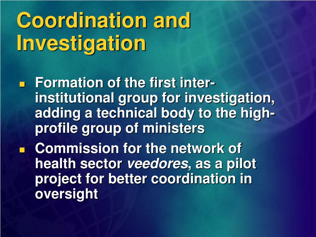 Coordination and Investigation