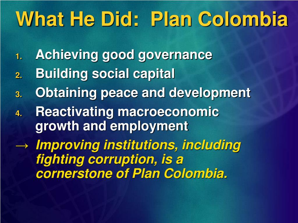 What He Did:  Plan Colombia