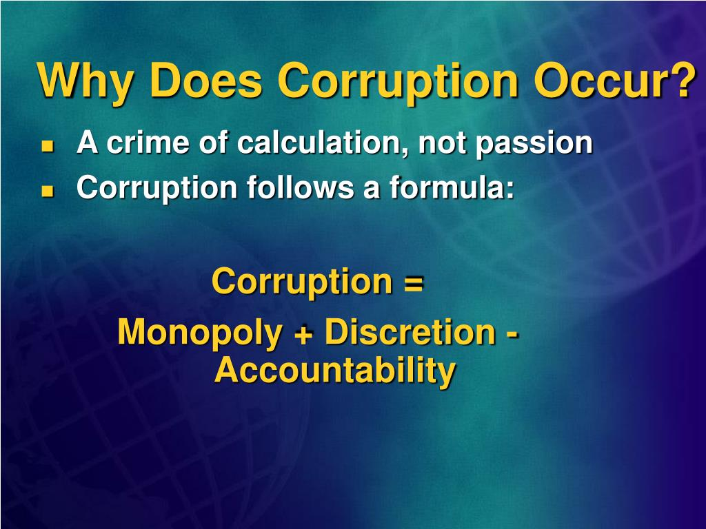 Why Does Corruption Occur?