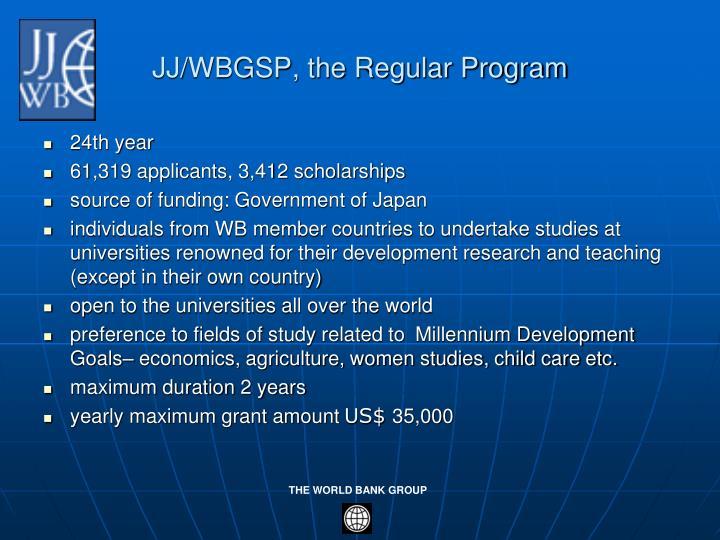 JJ/WBGSP, the Regular Program