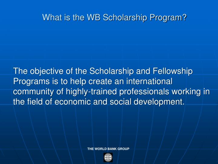 What is the WB Scholarship Program?