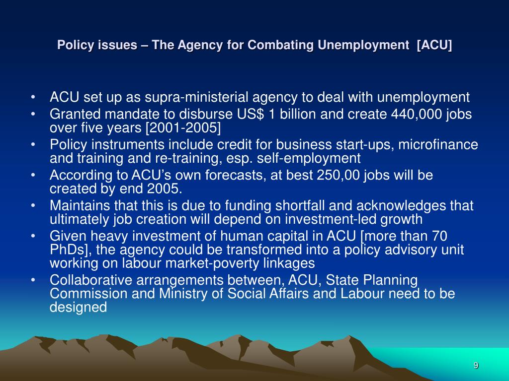 Policy issues – The Agency for Combating Unemployment  [ACU]