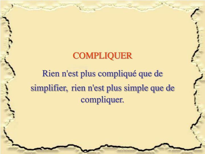 COMPLIQUER