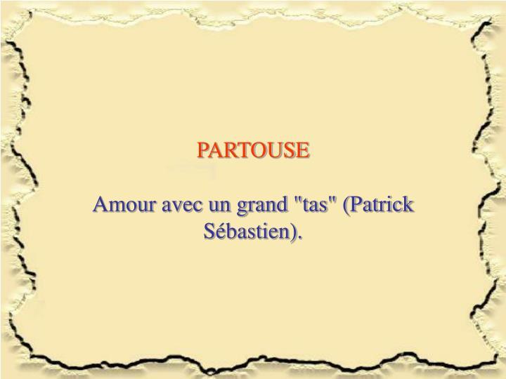 PARTOUSE