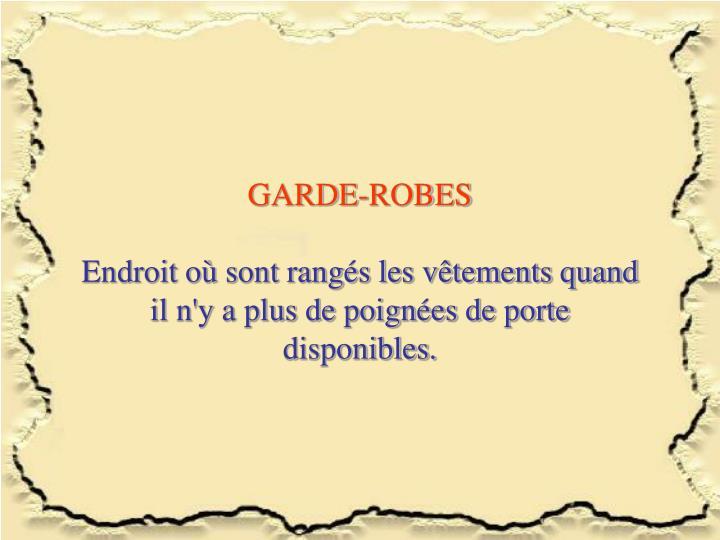 GARDE-ROBES