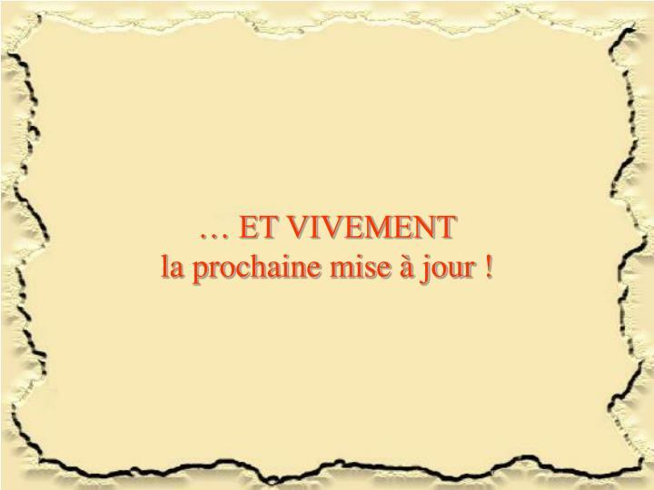 … ET VIVEMENT