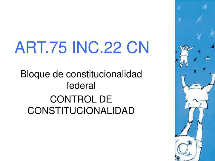 ART.75 INC.22 CN