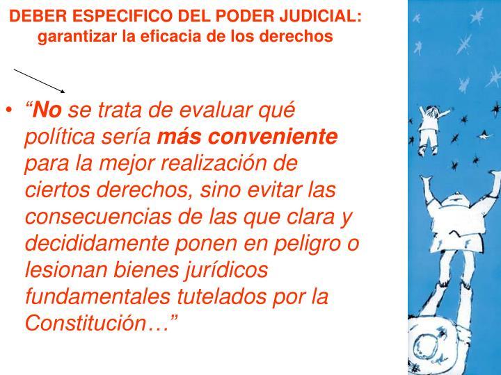 DEBER ESPECIFICO DEL PODER JUDICIAL: