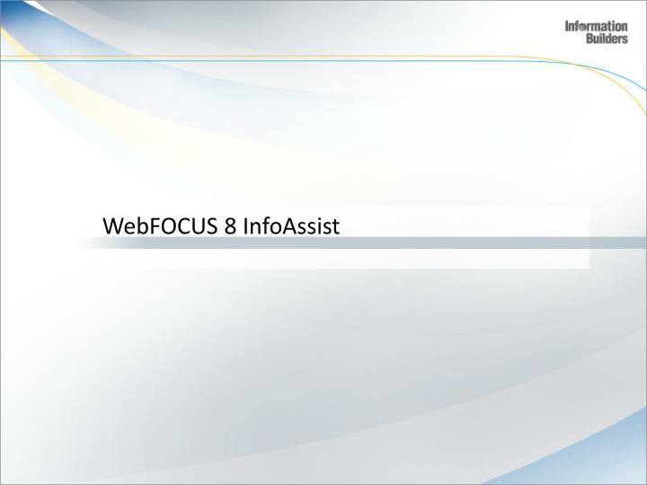 WebFOCUS 8 InfoAssist