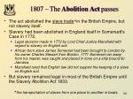 1807 the abolition act passes