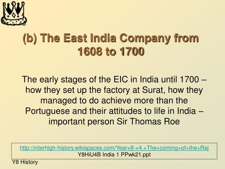 B the east india company from 1608 to 1700