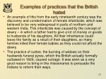 examples of practices that the british hated