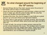 so what changed around the beginning of the 19 th century