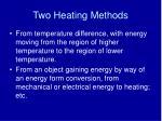 two heating methods