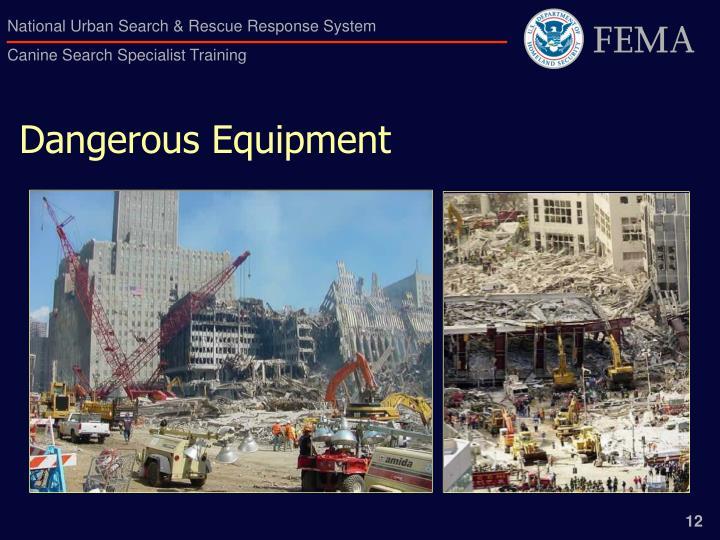 Dangerous Equipment