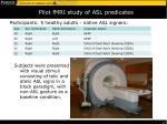 pilot fmri study of asl predicates