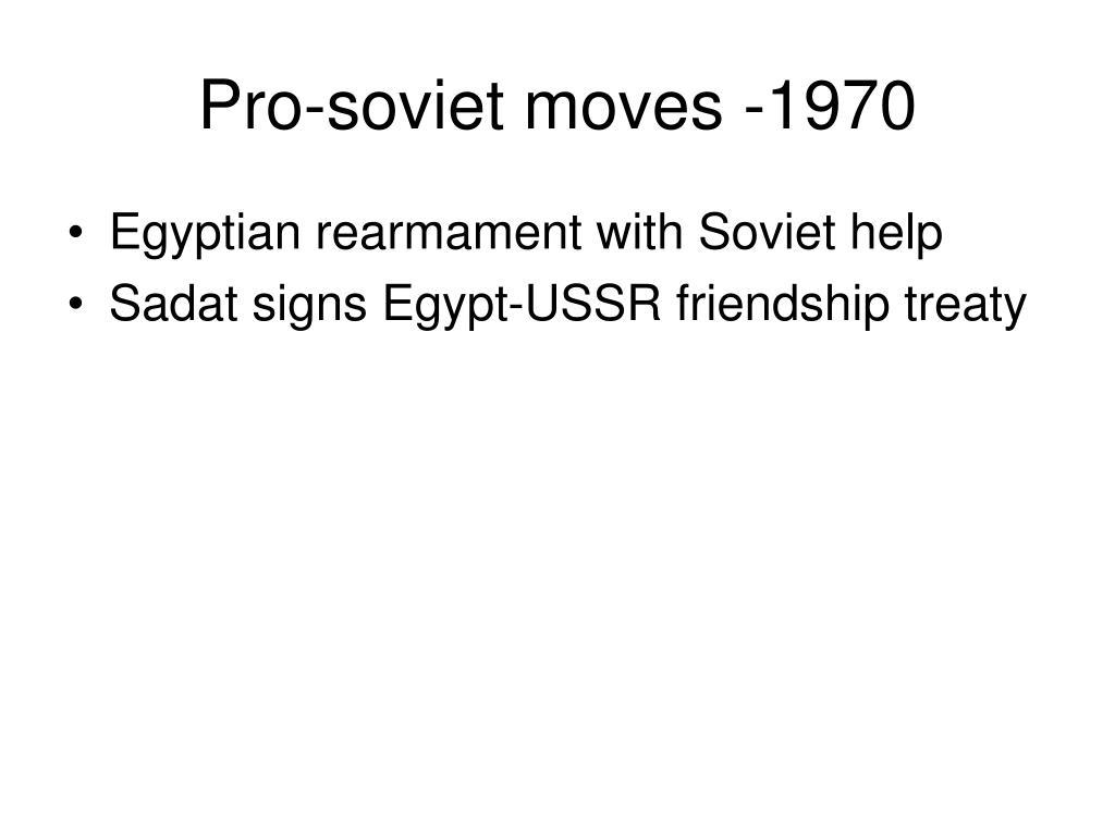 Pro-soviet moves -1970